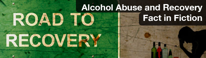 Alcohol Abuse and Recovery—Fact in Fiction